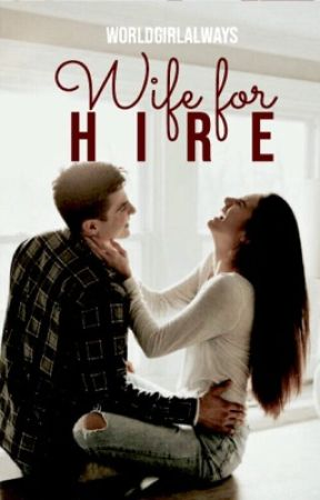 Wife for Hire by worldgirlalways