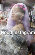 Hood instagram  by goodtribevibe
