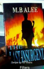 THE LAST INSURGENT  by marmoodarlee