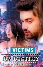 Victims of Destiny ✔ by avneil_nk_lover
