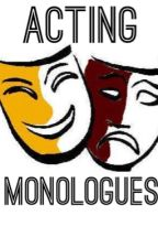 Acting Monologues by Angel109