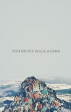 You Never Walk Alone  by kpop_inyourarea