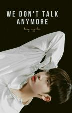 We Don't Talk Anymore : YuWin by NCTurkey