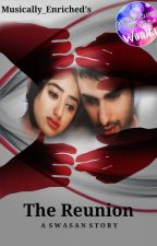 The Reunion- A Swasan Story by Musically_Enriched
