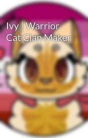 Ivy | Warrior Cat Clan Maker - A/N + Form + Random Tags - Wattpad