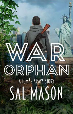 War Orphan -- A Tomás Araya Story ✔️ by SallyMason1