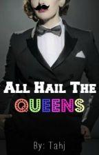 All Hail The Queens (Lesbian) by tahjthegreat