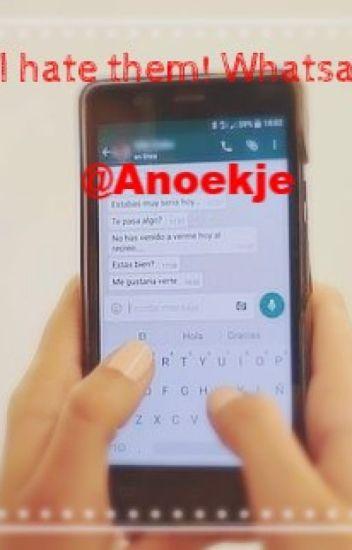 I hate them!  Whatsapp ✔