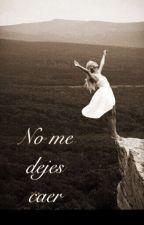 No me dejes caer by ADGGpanda