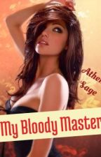 My Bloody Master by AthenaSage