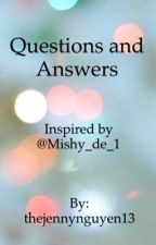 Questions and Answers by thejennynguyen13
