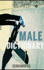 Male Dictionary by Dem9Mofos