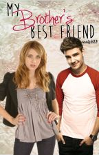 My Brother's Best Friend *Editing* by emily913