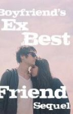 Boyfriend's Ex Best Friend - Sequel by writergurl95