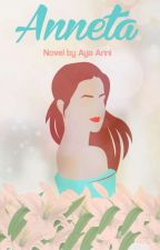 ANNETA (COMPLETED) by AyaAzka