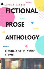 Fictional Prose Anthology By Kae by AuthorKae