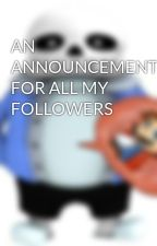 AN ANNOUNCEMENT FOR ALL MY FOLLOWERS by creppyfanfics