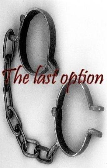 The last option. (Slavery)