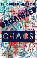 Organized Chaos by LK_TheWordWitch