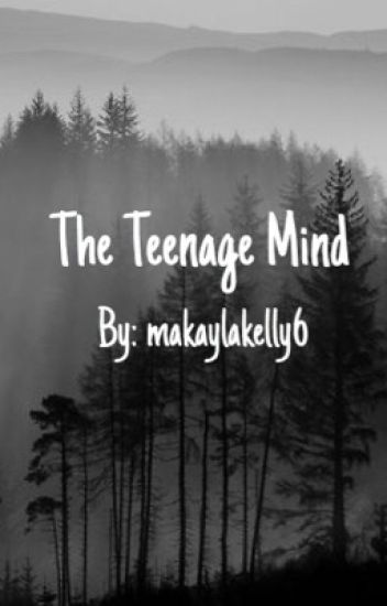The Teenage Mind
