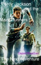 (PAUSED) Percy Jackson and the Maze Runners: The Next Adventure by DazedWeather