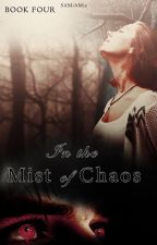 In the Mist of Chaos (Book 4 in the Society Series) by SAMiAMiz
