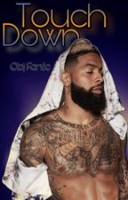Touch Down (OBJ Fanfic) by Lilcubefalife