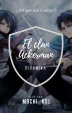 el Clan Ackerman  by Yuki_Seokjin