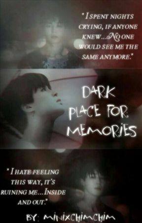 Dark Place For Memories |JIMIN FF| by pjmlcves