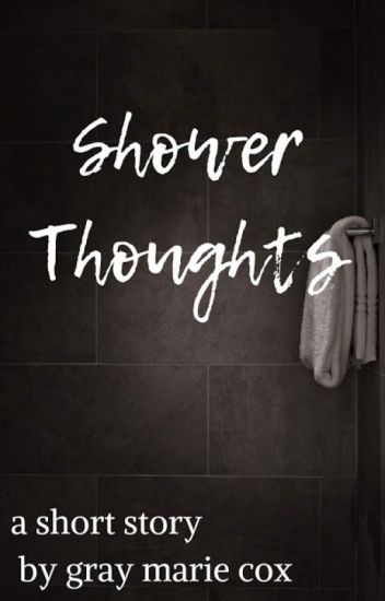 Shower Thoughts: a flash fiction