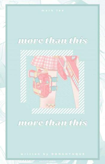 more than this. ᵐᵃʳᵏ-ˡ