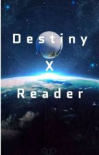 Destiny x Reader Oneshots by mallaie
