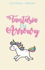 Fantasía en Arrowy - Concursos abiertos by Editorial_Arrowy