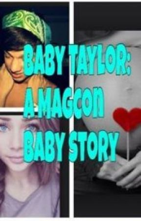 Baby Taylor- A Magcon Baby story by brookelynnmae