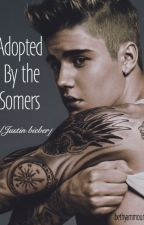 Adopted by the Somers ( Justin Bieber fan fic) by Ibethhemmings