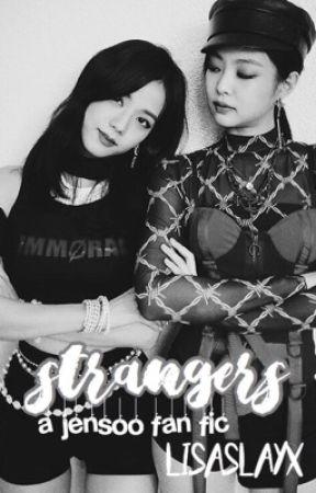 Strangers ; jensoo by lisaslayx
