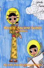 Book of Saints: Volume 1 by JohnBenedictMatias20