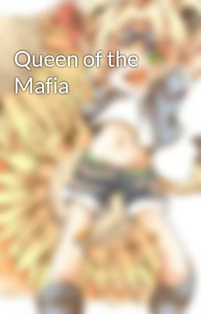 Queen of the Mafia by LittleLionLeon