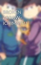 BROKEN ARROW - ICHIMATSU by Antminer
