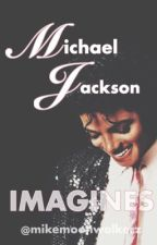 Michael Jackson Imagines by mikemoonwalkerz