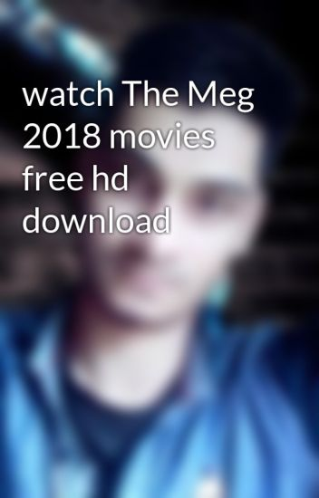 download hd movies free 2018