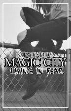 Magic City [An Original] by bxbydxddy
