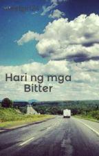 Hari ng mga Bitter by sweetgirl24
