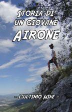 Storia di un giovane Airone - L'ultimo Hike by leonardopazzaglia
