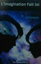 Concours ! L'imagination Fait Loi!  by GwennNice