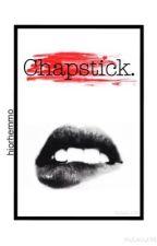Chapstick || a.i au by hiorhemmo
