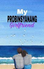 My Probinsyanang Girlfriend by sexyAkiRed11