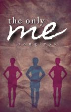 The Only Me by Songless
