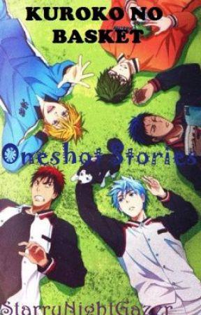 Kuroko no Basket: Oneshot Stories by StarryNightGazer