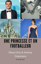 Une Princesse et un Footballeur // Antoine Griezmann by Alizeapetit